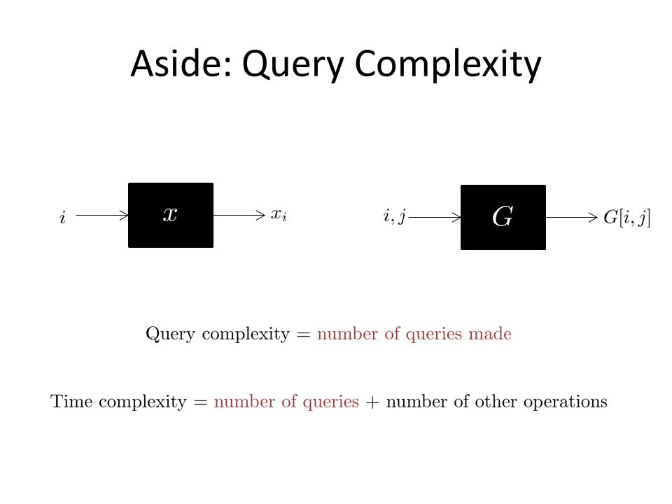 Aside: Query Complexity