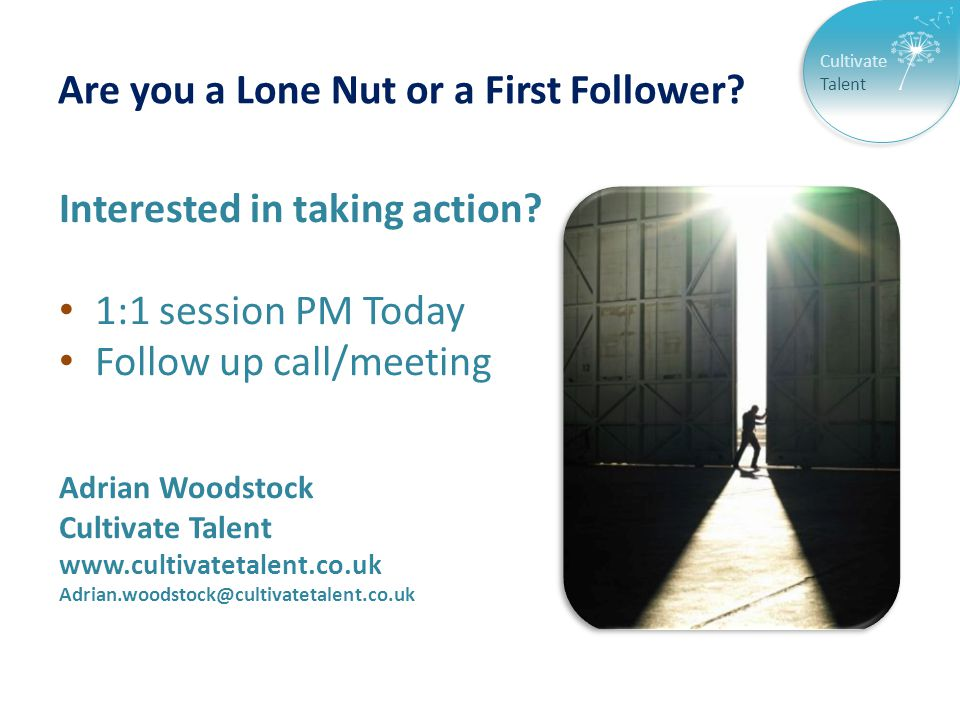 Cultivate Talent Are you a Lone Nut or a First Follower.