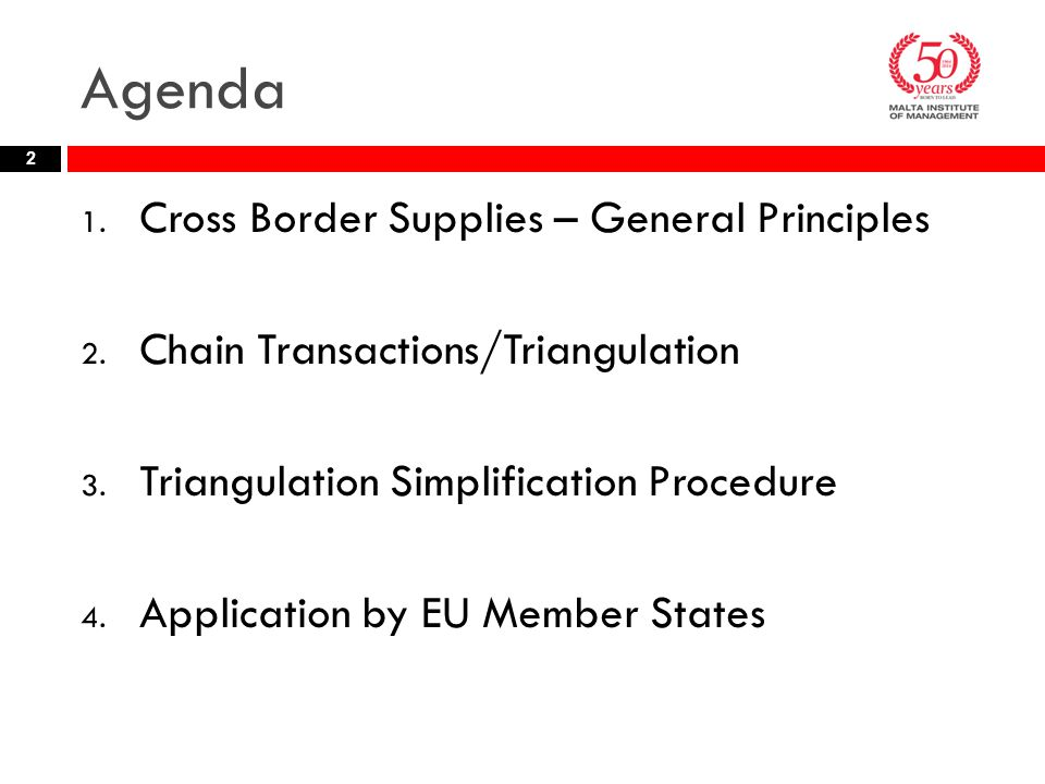 Agenda 1. Cross Border Supplies – General Principles 2.