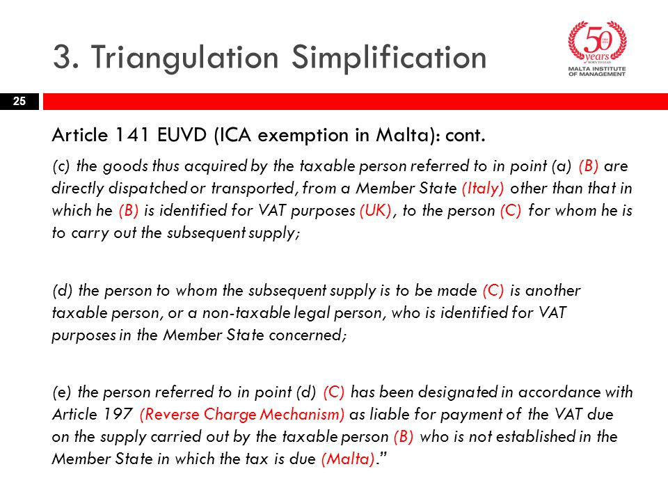 3. Triangulation Simplification Article 141 EUVD (ICA exemption in Malta): cont.