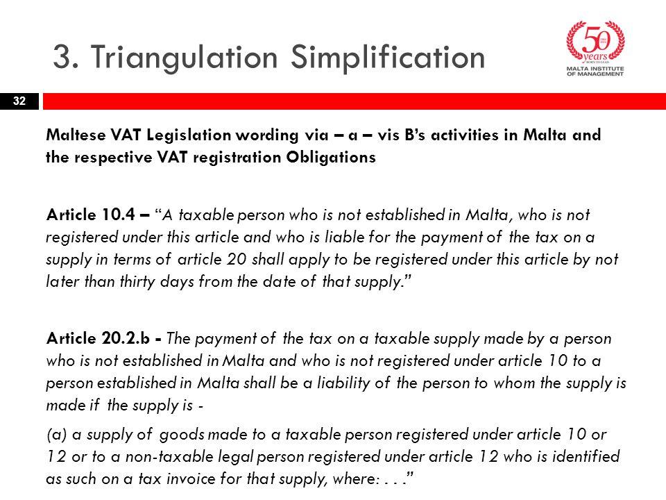 3. Triangulation Simplification Maltese VAT Legislation wording via – a – vis B's activities in Malta and the respective VAT registration Obligations