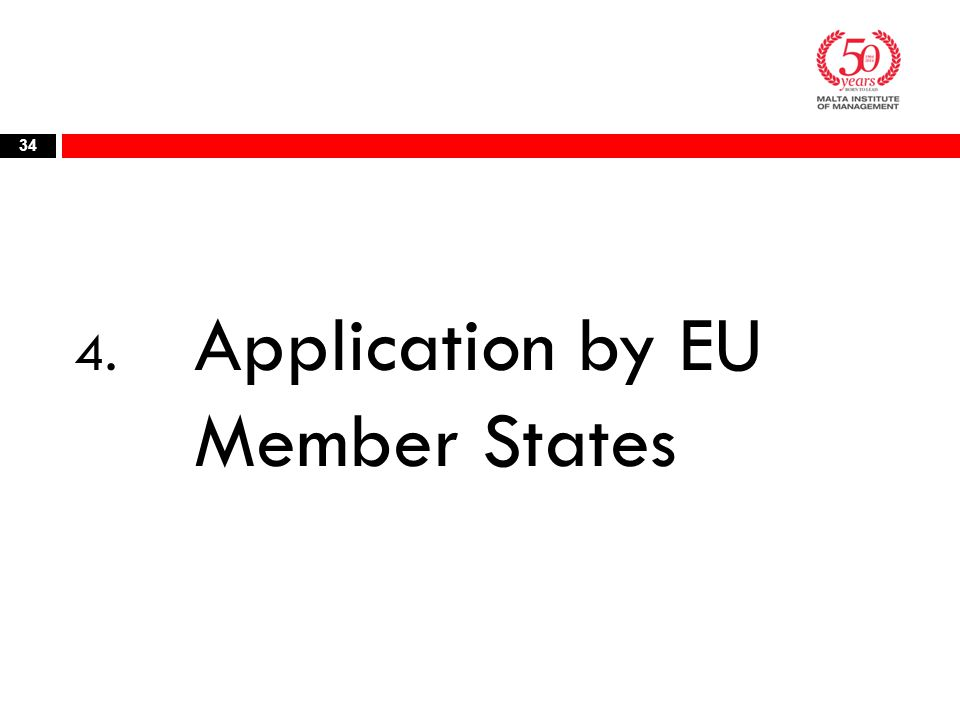 4. Application by EU Member States 34