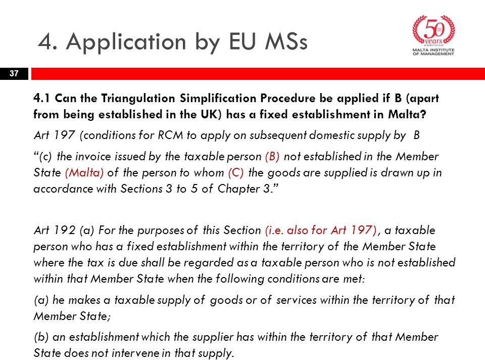4. Application by EU MSs 4.1 Can the Triangulation Simplification Procedure be applied if B (apart from being established in the UK) has a fixed estab