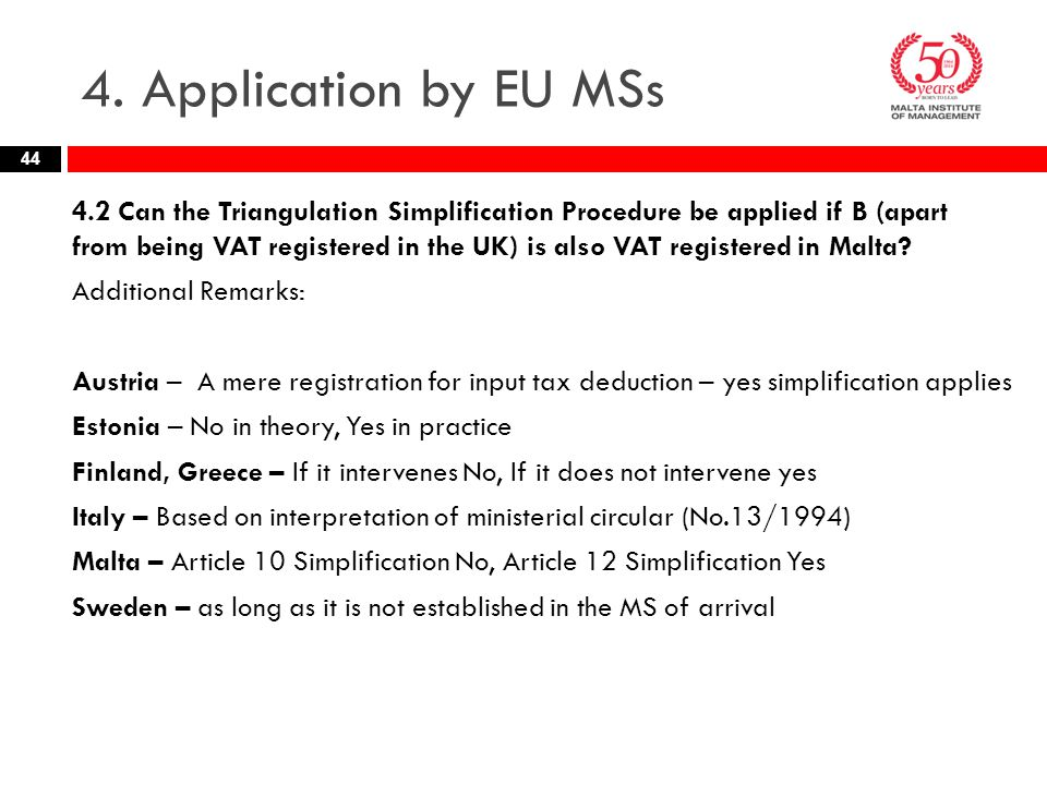 4. Application by EU MSs 4.2 Can the Triangulation Simplification Procedure be applied if B (apart from being VAT registered in the UK) is also VAT re