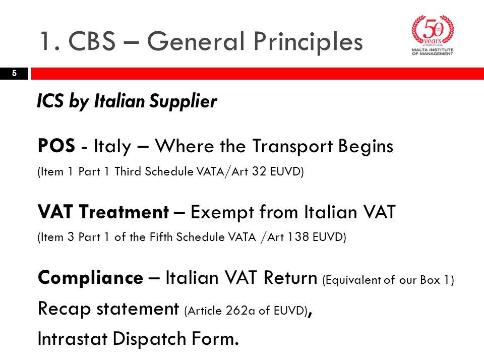 1. CBS – General Principles ICS by Italian Supplier POS - Italy – Where the Transport Begins (Item 1 Part 1 Third Schedule VATA/Art 32 EUVD) VAT Treat
