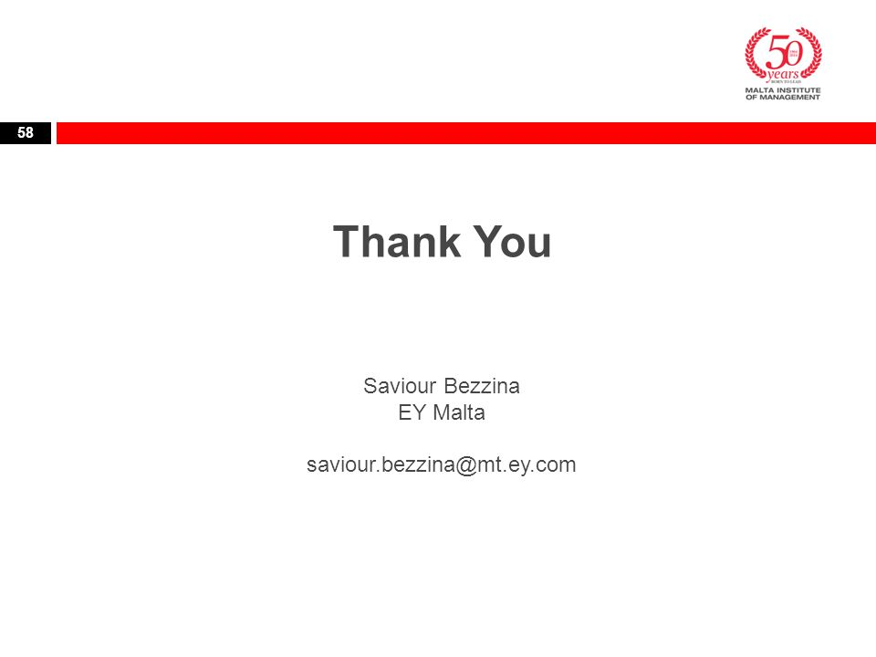 Thank You Saviour Bezzina EY Malta saviour.bezzina@mt.ey.com 58