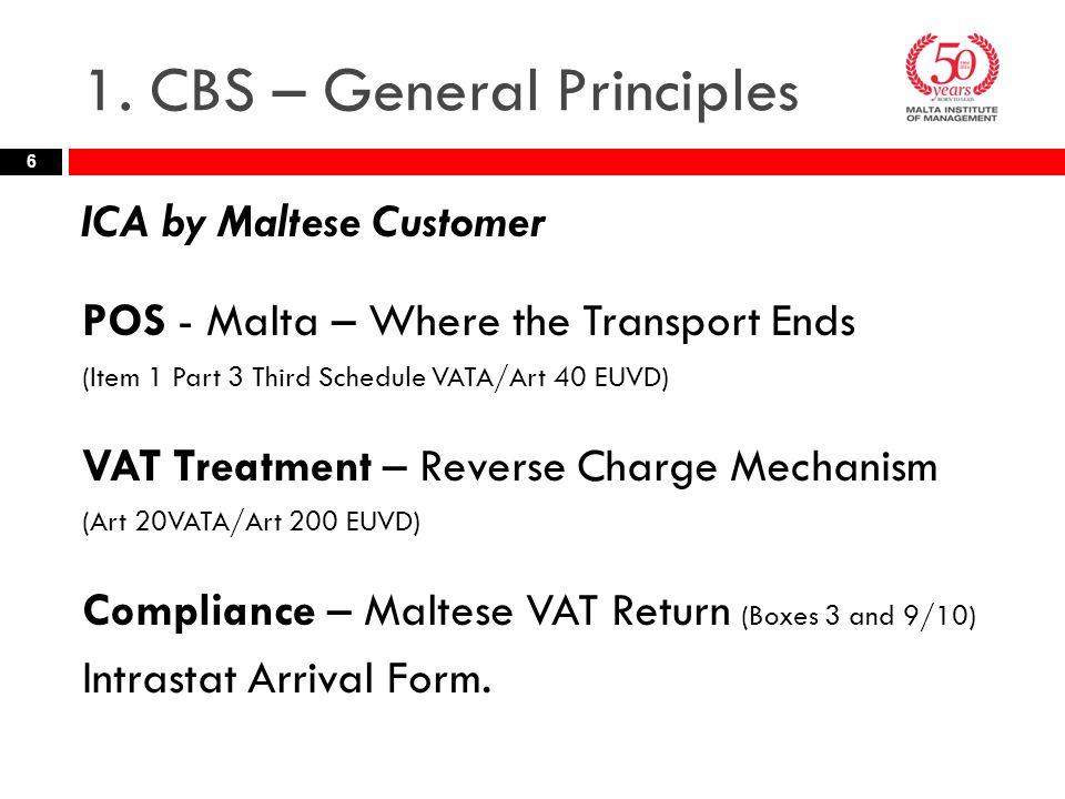1. CBS – General Principles ICA by Maltese Customer POS - Malta – Where the Transport Ends (Item 1 Part 3 Third Schedule VATA/Art 40 EUVD) VAT Treatme
