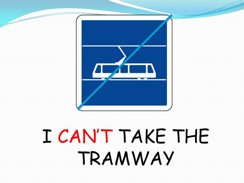 I CAN'T TAKE THE TRAMWAY
