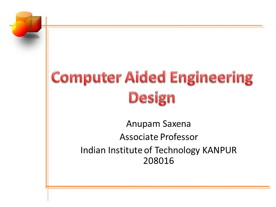Anupam Saxena Associate Professor Indian Institute of Technology KANPUR 208016