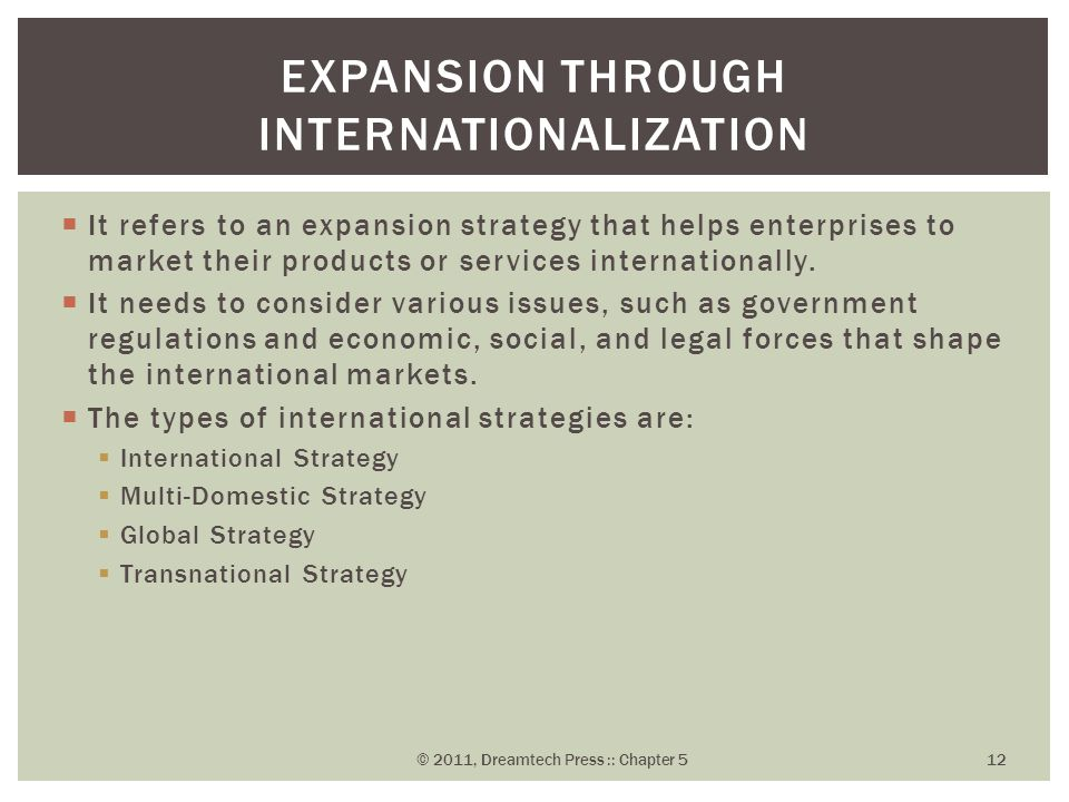  It refers to an expansion strategy that helps enterprises to market their products or services internationally.