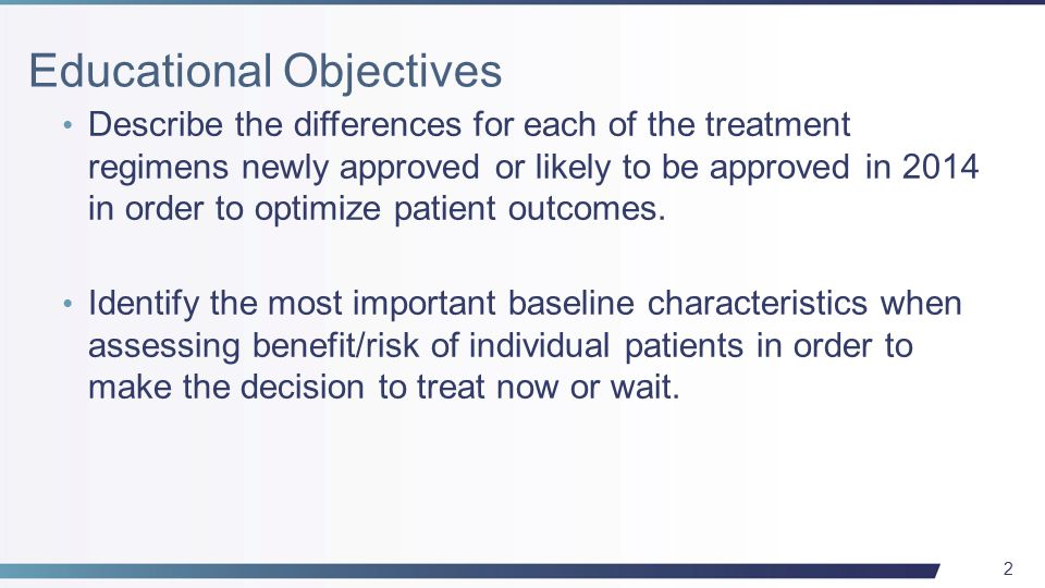 2 Describe the differences for each of the treatment regimens newly approved or likely to be approved in 2014 in order to optimize patient outcomes.