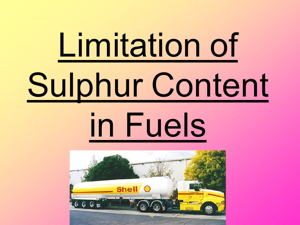 Limitation of Sulphur Content in Fuels
