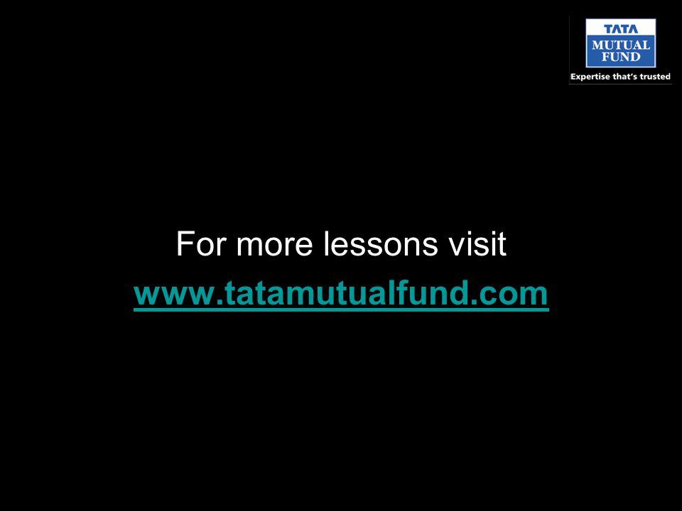 For more lessons visit www.tatamutualfund.com