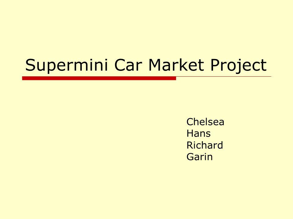 Supermini Car Market Project Chelsea Hans Richard Garin