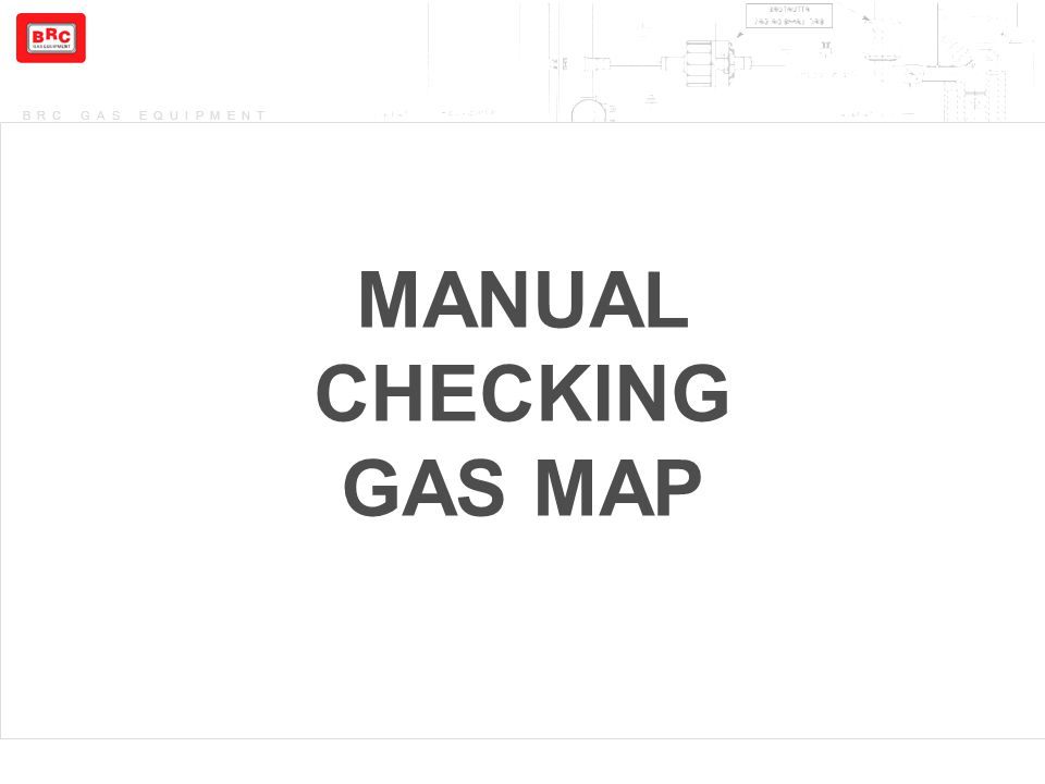 BRC GAS EQUIPMENT MANUAL CHECKING GAS MAP