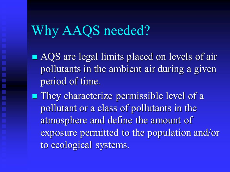 AQS are not based solely on air quality criteria but are also based on a broad range of economic, social, technical and political considerations.