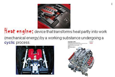 4 petrol engine - hot exhaust gases + cooling system petrol engine: fuel + air W > 0 |Q H | = |W|+|Q C |