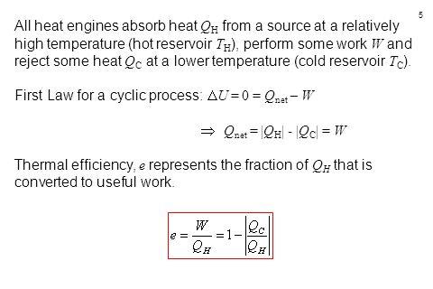 46  S(total) = - |Q H |/ T H + |Q C |/ T C Engine 1:  S = (- 2.5 + 2.7) J.K -1 = + 0.2 J.K -1 > 0  Second Law validated Engine 2:  S = (- 2.5 + 2.3) J.K -1 = - 0.2 J.K -1 < 0  Second Law not validated Engine 1 is the working engine efficiency, e = (work out / energy input)  100 = (200 / 1000)(100) = 20 %