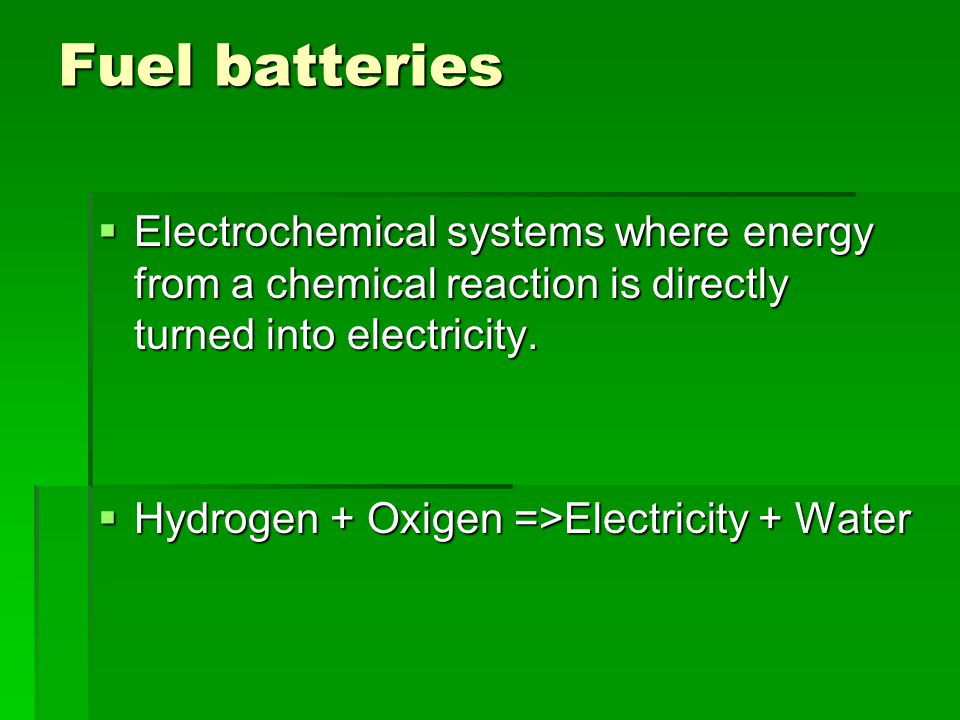 Advantages of using hydrogen as a fuel  Abundant element in the Universe  High efficiency  Emission zero of pollutants  Low working temperatures and pressures  Silent functioning