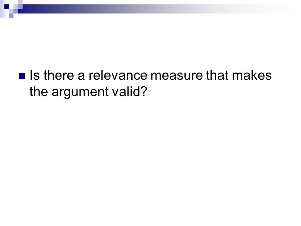Is there a relevance measure that makes the argument valid