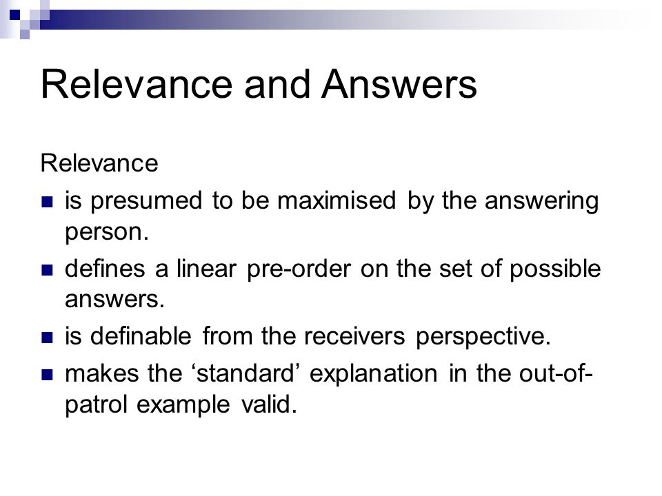 Relevance and Answers Relevance is presumed to be maximised by the answering person.
