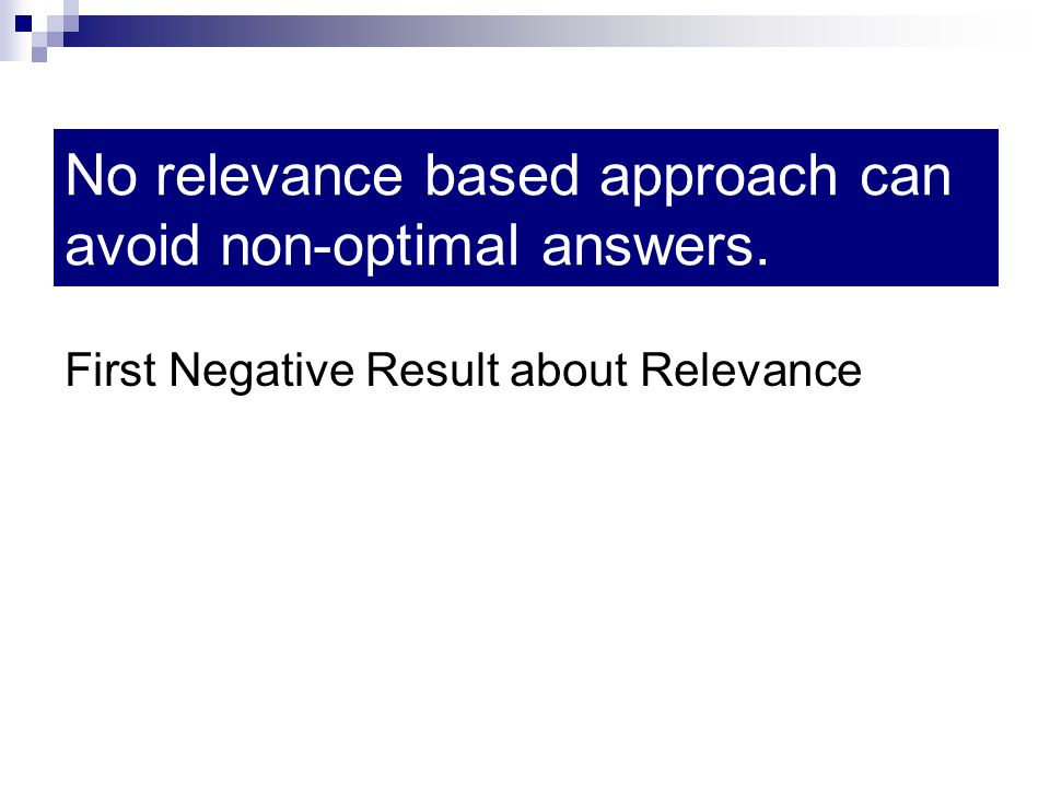 No relevance based approach can avoid non-optimal answers. First Negative Result about Relevance