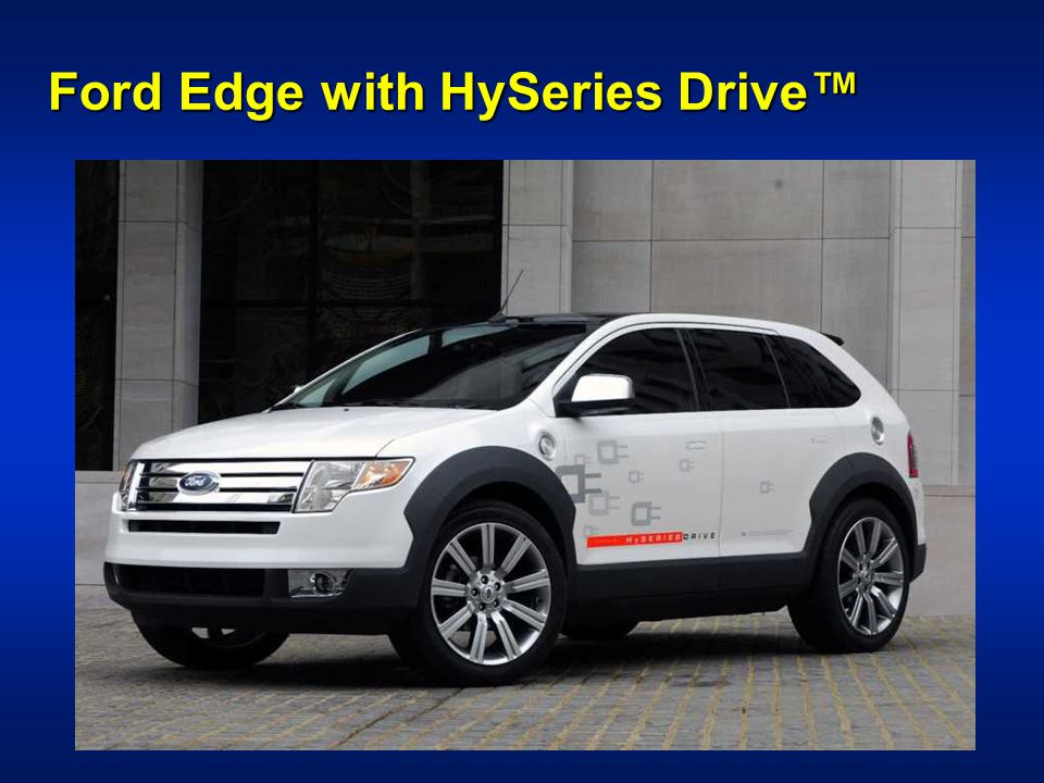 Ford Edge with HySeries Drive™
