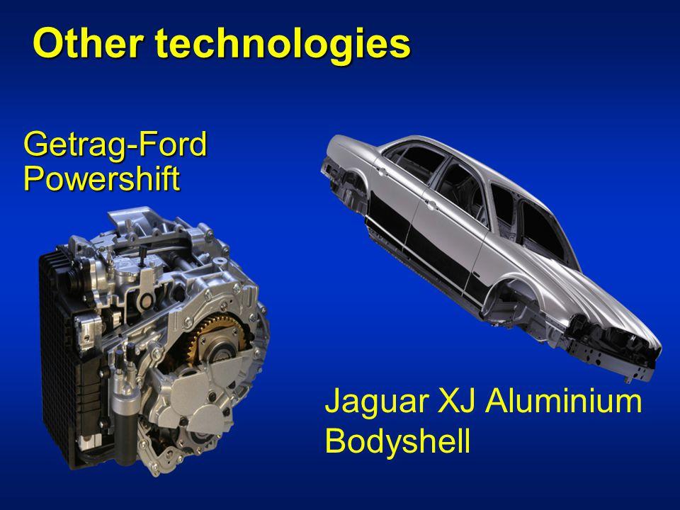 Getrag-Ford Powershift Jaguar XJ Aluminium Bodyshell Other technologies