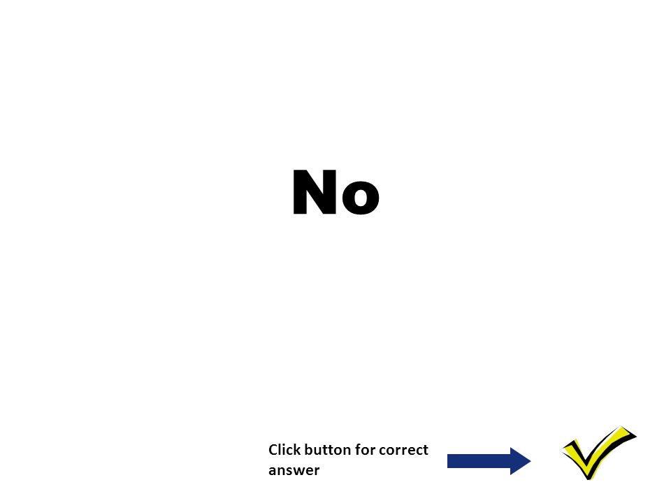 Yes Click button for correct answer