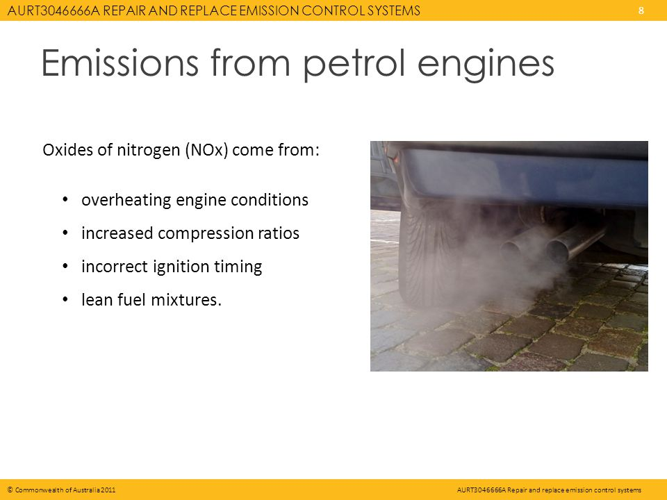 AURT3046666A REPAIR AND REPLACE EMISSION CONTROL SYSTEMS 9 © Commonwealth of Australia 2011AURT3046666A Repair and replace emission control systems Guidelines for 6 tests: 1.Exhaust emissions after a cold start.