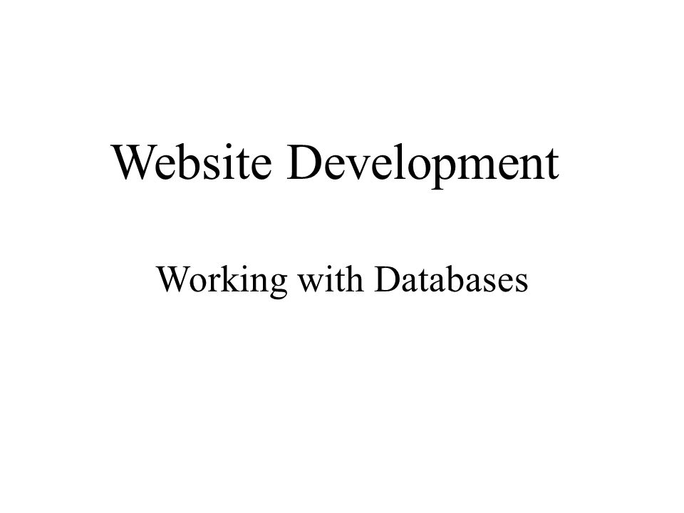 Website Development Working with Databases