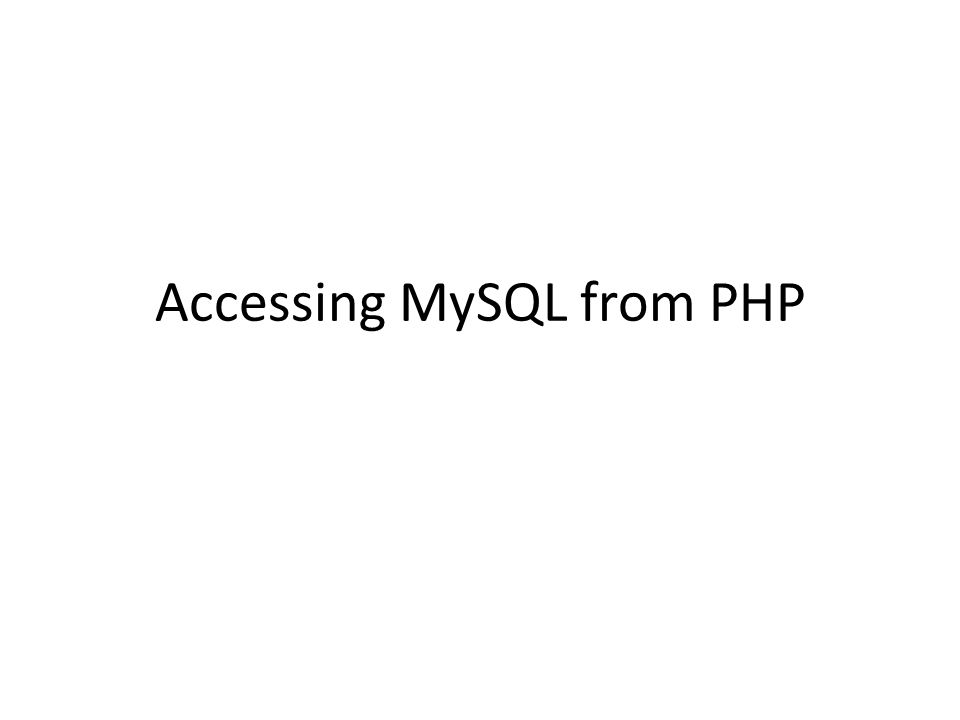 Accessing MySQL from PHP