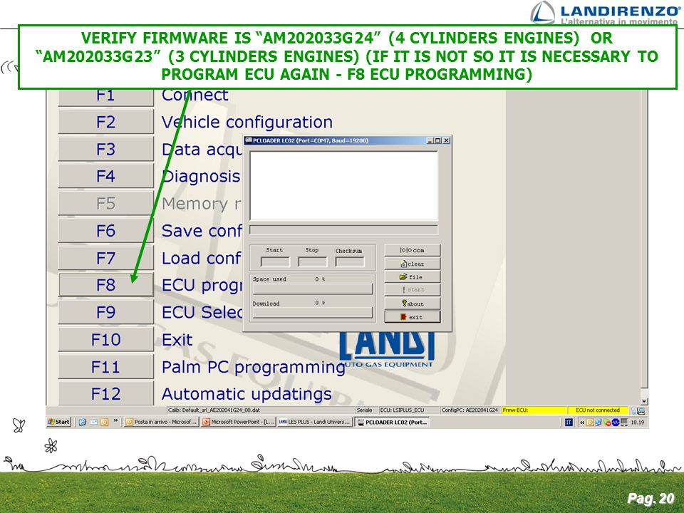 "Pag. 20 VERIFY FIRMWARE IS ""AM202033G24"" (4 CYLINDERS ENGINES) OR ""AM202033G23"" (3 CYLINDERS ENGINES) (IF IT IS NOT SO IT IS NECESSARY TO PROGRAM ECU"