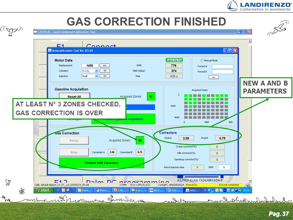 Pag. 37 GAS CORRECTION FINISHED NEW A AND B PARAMETERS AT LEAST N° 3 ZONES CHECKED, GAS CORRECTION IS OVER