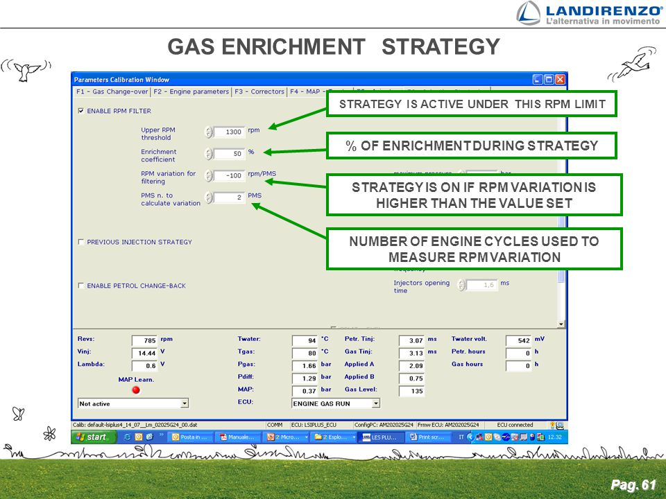 Pag. 61 GAS ENRICHMENT STRATEGY STRATEGY IS ACTIVE UNDER THIS RPM LIMIT % OF ENRICHMENT DURING STRATEGY STRATEGY IS ON IF RPM VARIATION IS HIGHER THAN