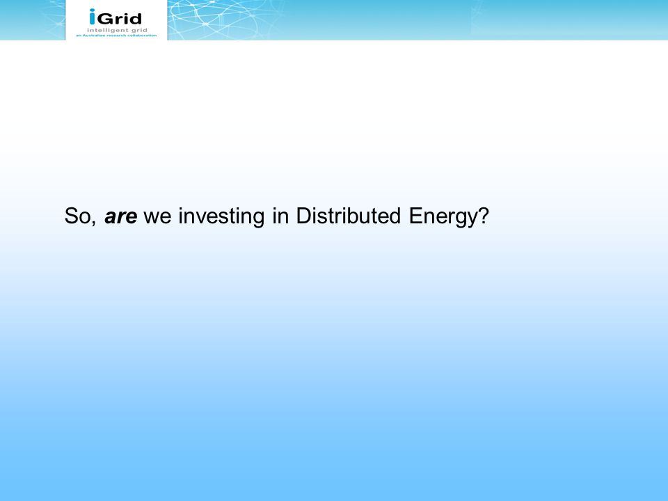 So, are we investing in Distributed Energy?