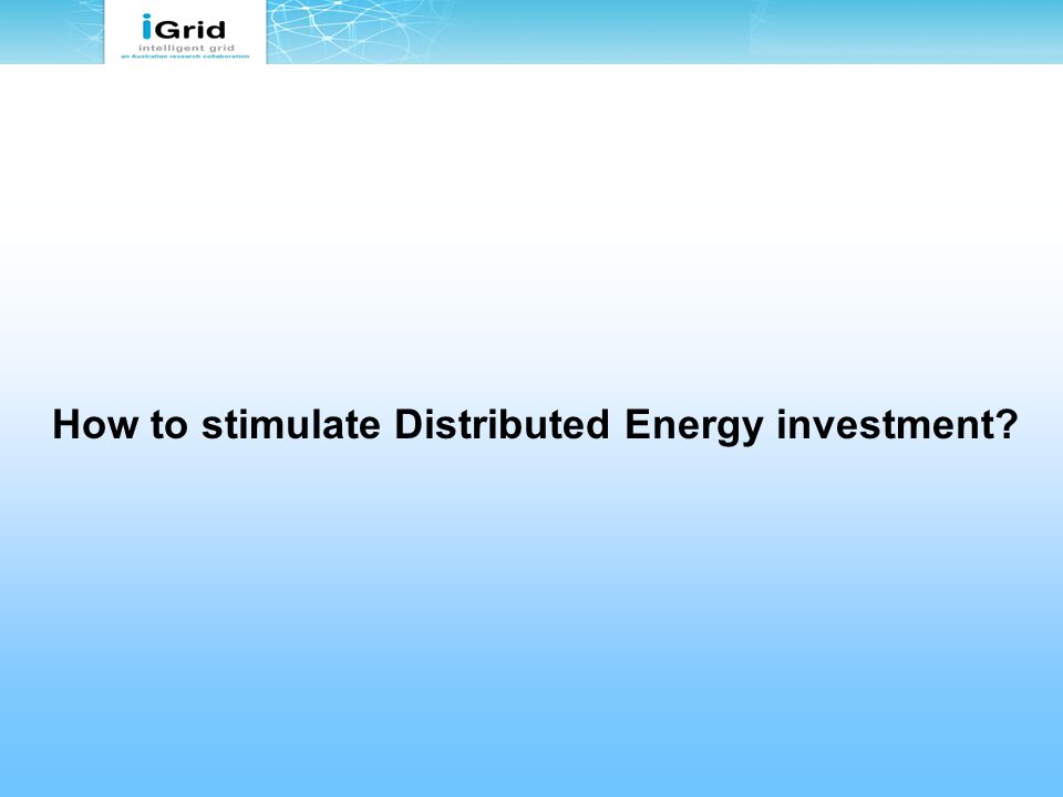 How to stimulate Distributed Energy investment?
