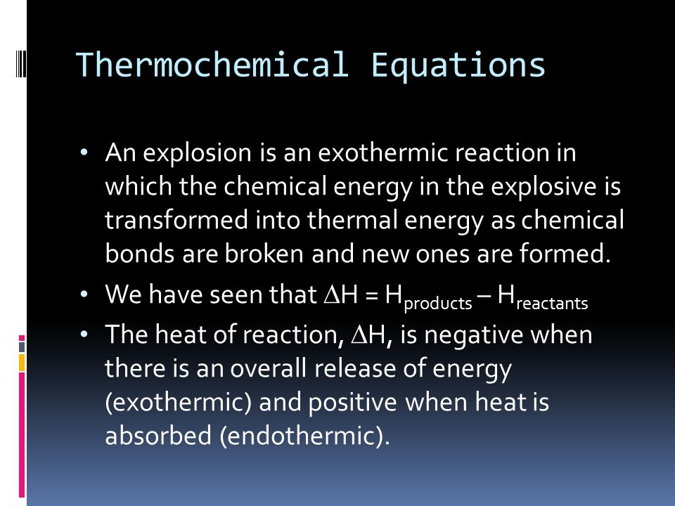 Thermochemical Equations  The enthalpy change obtained by burning petrol molecules is directly proportional to the number of mole of those molecules.