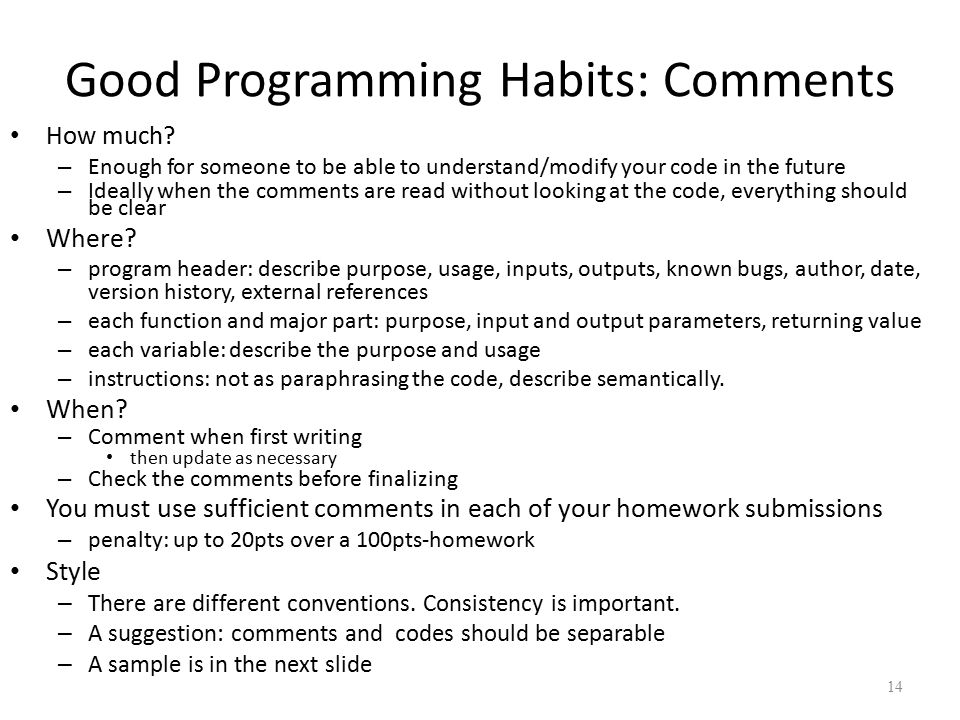 Good Programming Habits: Comments How much.