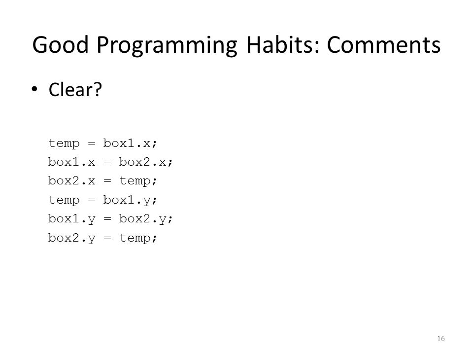 Good Programming Habits: Comments 16 Clear.