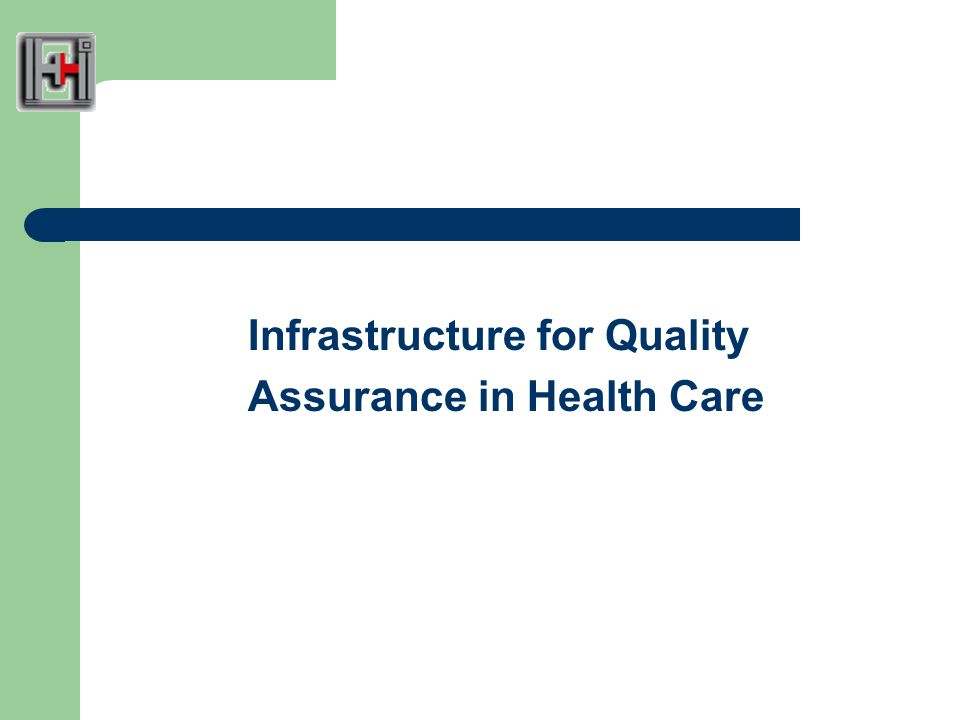 Infrastructure for Quality Assurance in Health Care