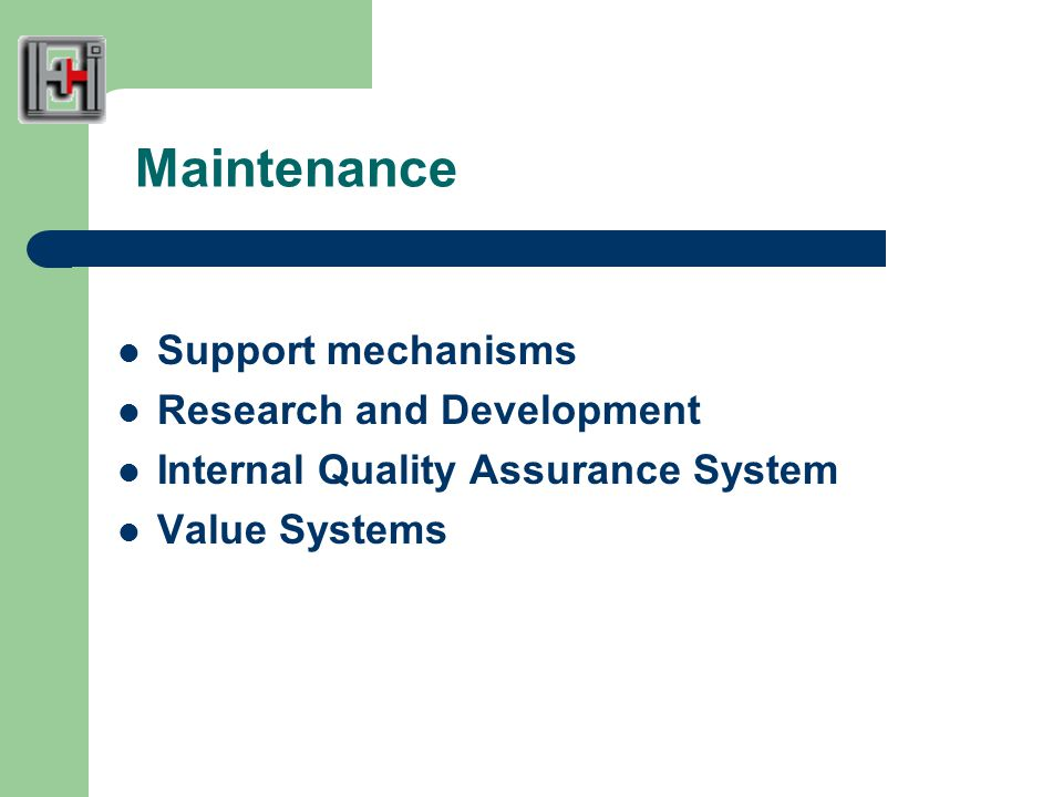 Maintenance Support mechanisms Research and Development Internal Quality Assurance System Value Systems