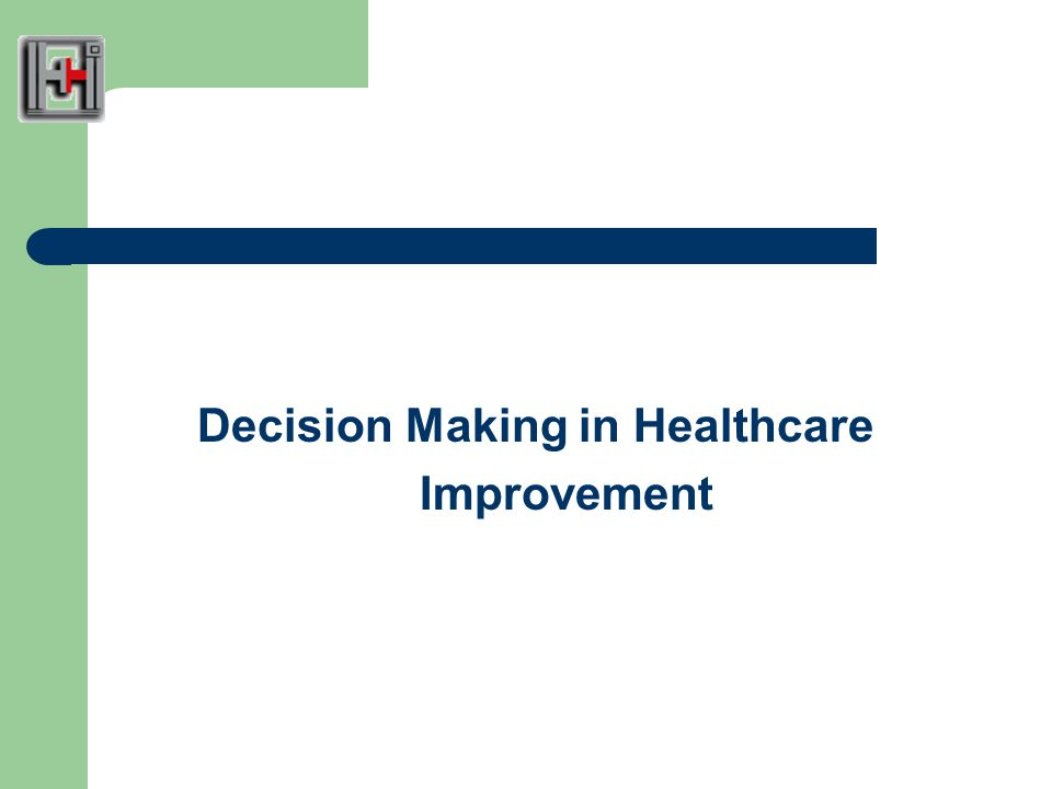Decision Making in Healthcare Improvement