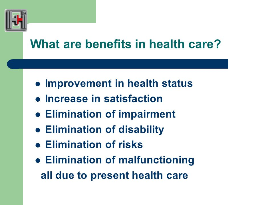 What are benefits in health care.