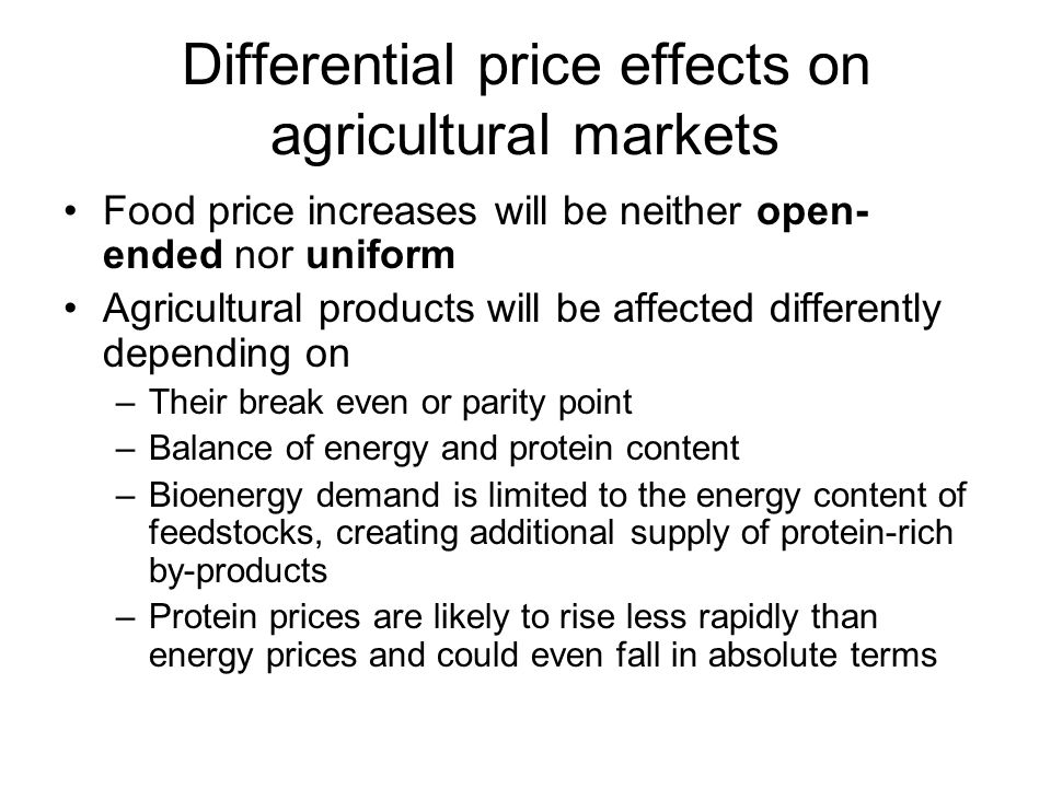 Differential price effects on agricultural markets Food price increases will be neither open- ended nor uniform Agricultural products will be affected