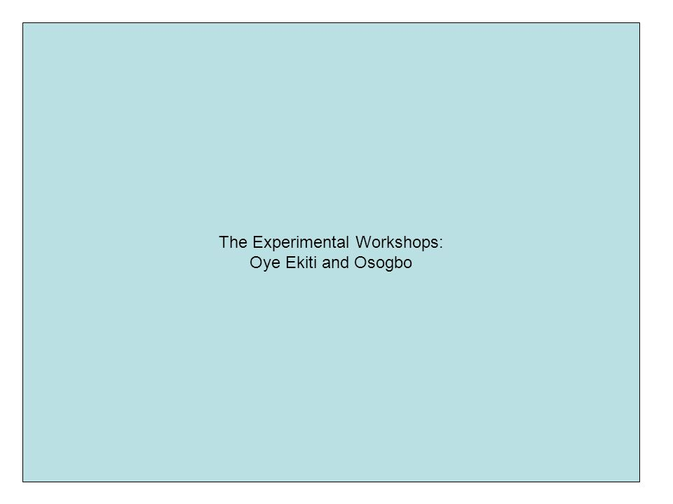 The Experimental Workshops: Oye Ekiti and Osogbo
