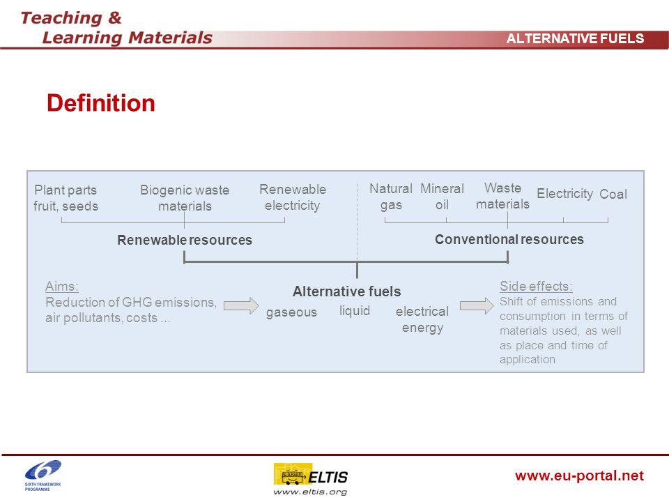 www.eu-portal.net ALTERNATIVE FUELS Properties of alternative fuels Sources: KolkeR_2004, IE_11/2005, TAT_04/2006 SeyfriedF