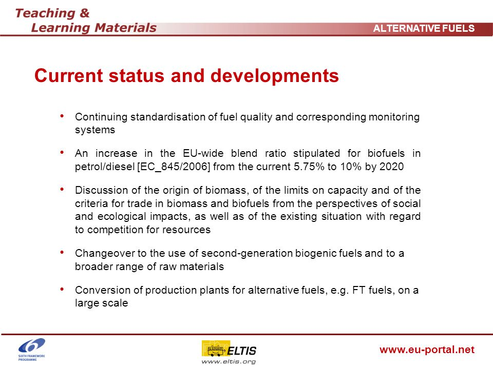www.eu-portal.net ALTERNATIVE FUELS Determination of potential When determining potentials and interpreting the results of such determinations, a distinction must be made between the following definitions of potential : Theoretical potential (e.g.