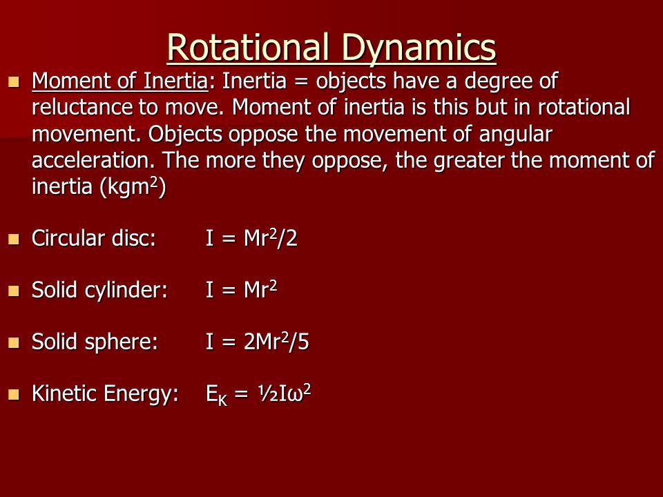 Rotational Dynamics Torque: Turning force Torque: Turning force Pulling force causes torque, T:T = Fr Pulling force causes torque, T:T = Fr In terms of inertia: T = Iα In terms of inertia: T = Iα