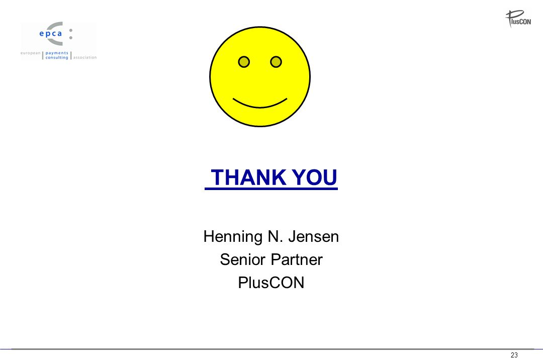 23 THANK YOU Henning N. Jensen Senior Partner PlusCON